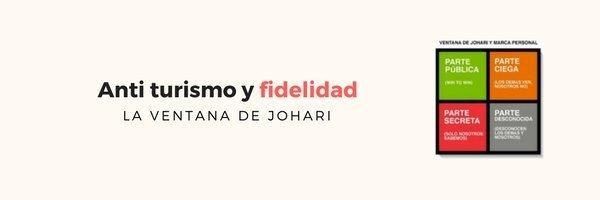 Anti Turismo Y Fidelidad. La Ventana De Johari