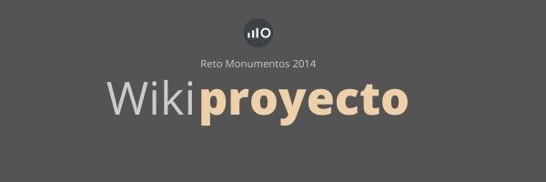 Wikiproyecto: Reto Monumentos 2014