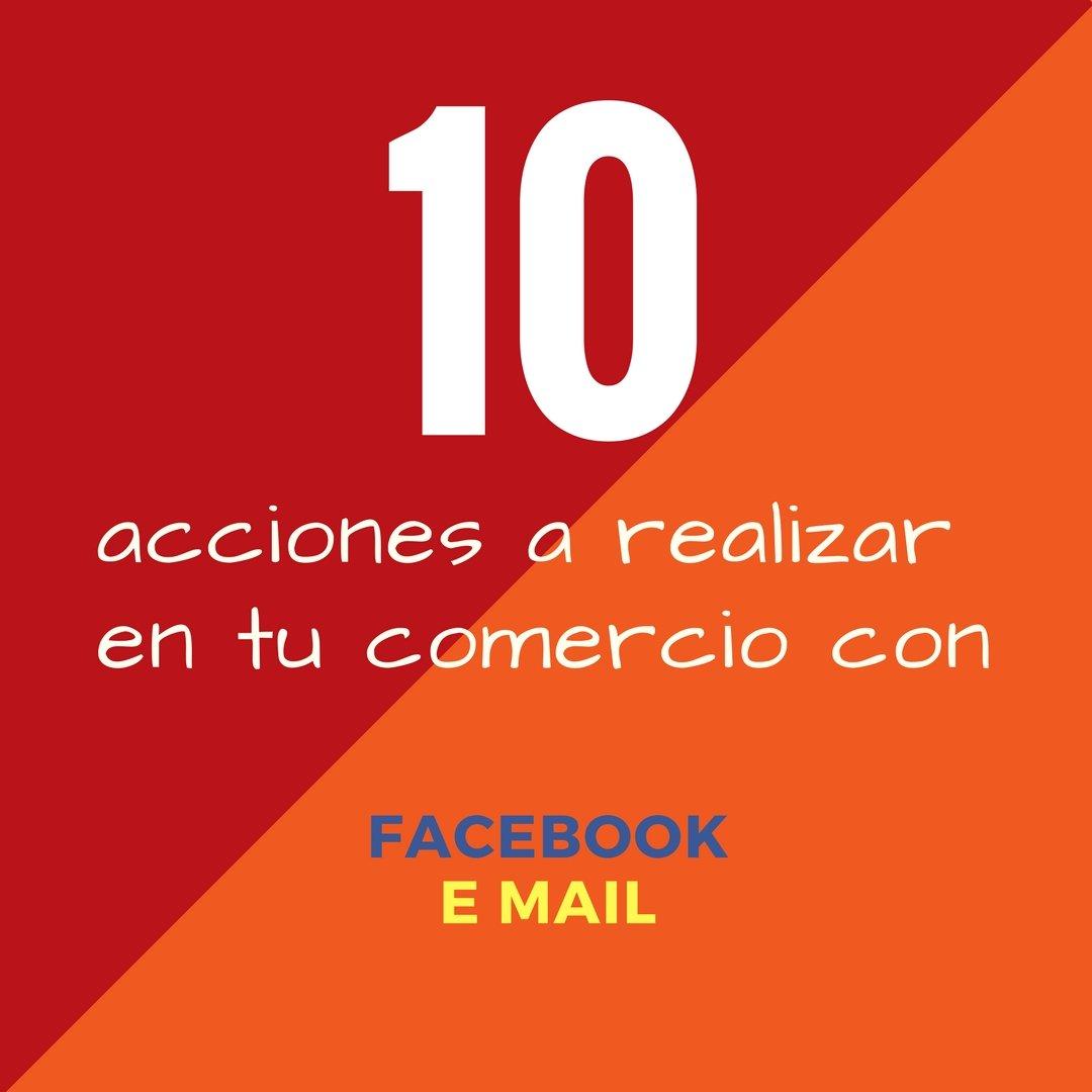 10 acciones a realizar en tu comercio por Facebook y email márqueting