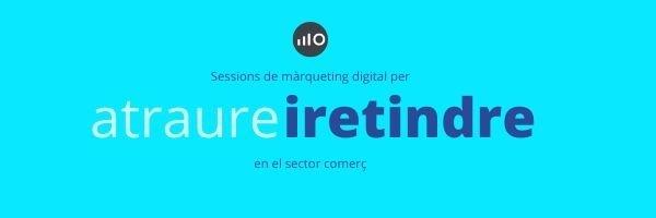 Sessions De Màrqueting Digital Per Atraure I Retenir Més Clients En El Sector Comerç