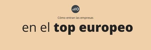Cómo Las Empresas Entran Actualmente En El Top Europeo.