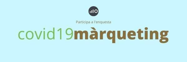 Enquesta Covid19 Marqueting Montse Ferrer